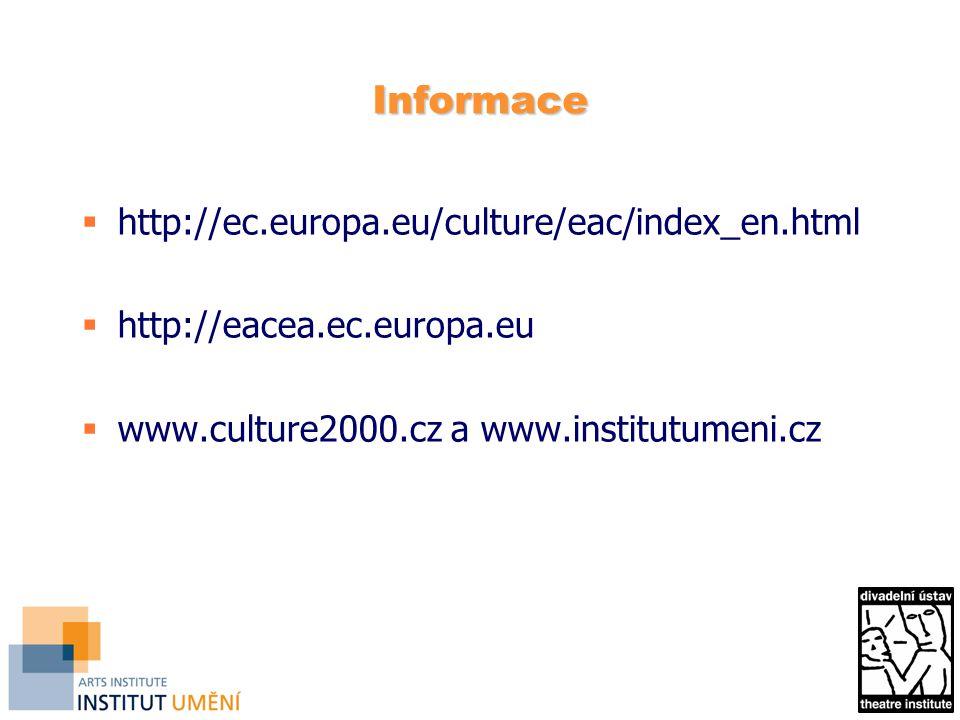 Informace http://ec.europa.eu/culture/eac/index_en.html