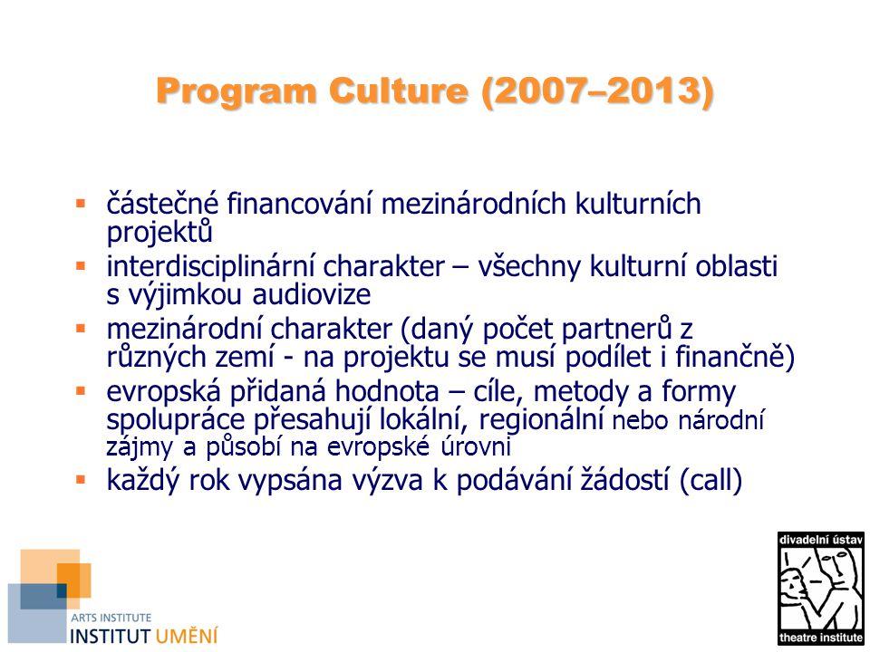 Program Culture (2007–2013) částečné financování mezinárodních kulturních projektů.