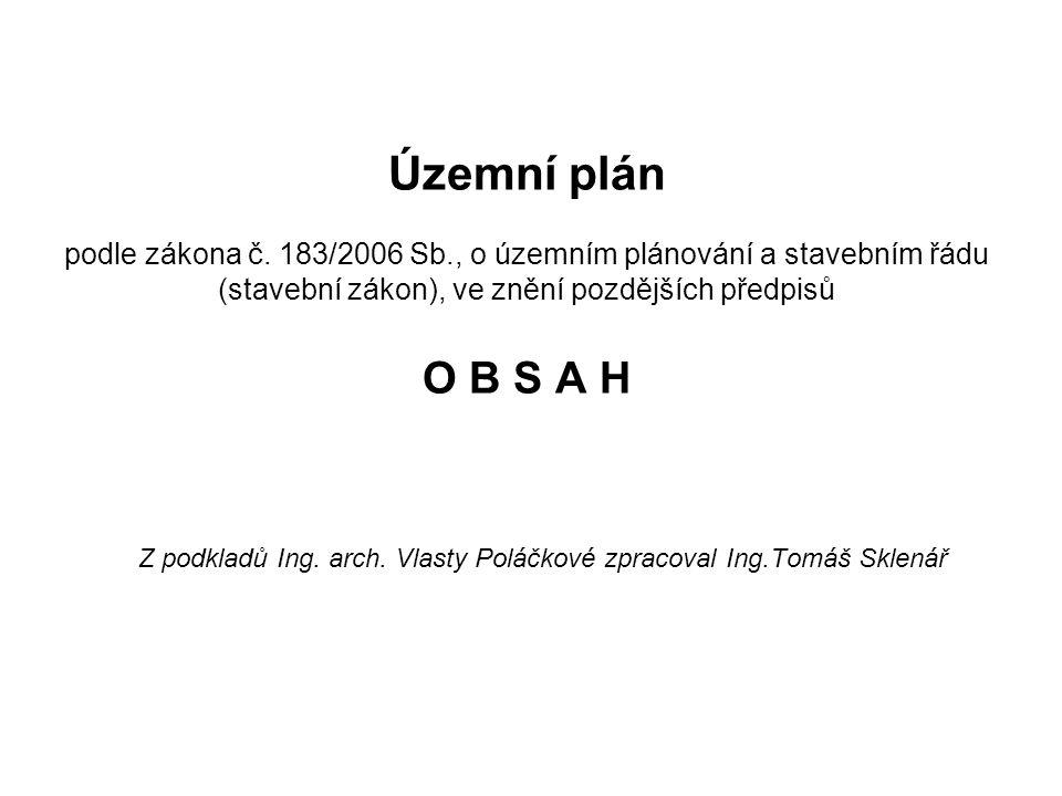Z podkladů Ing. arch. Vlasty Poláčkové zpracoval Ing.Tomáš Sklenář