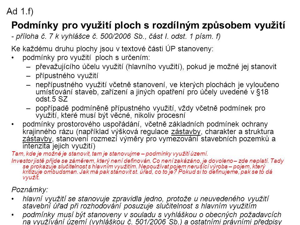 Ad 1.f) Podmínky pro využití ploch s rozdílným způsobem využití - příloha č. 7 k vyhlášce č. 500/2006 Sb., část I. odst. 1 písm. f)