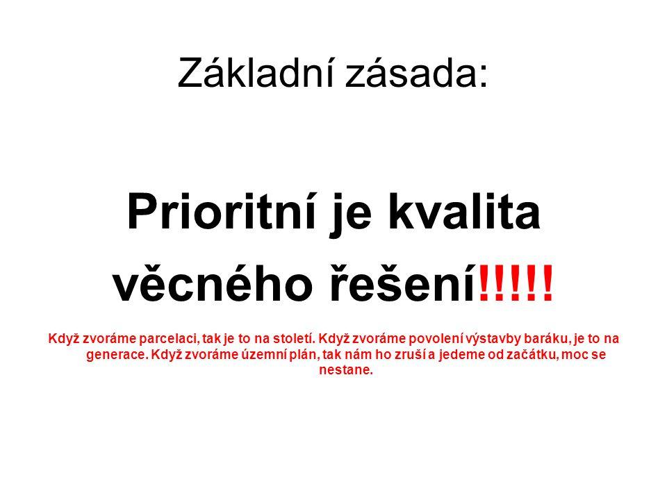 Prioritní je kvalita věcného řešení!!!!!