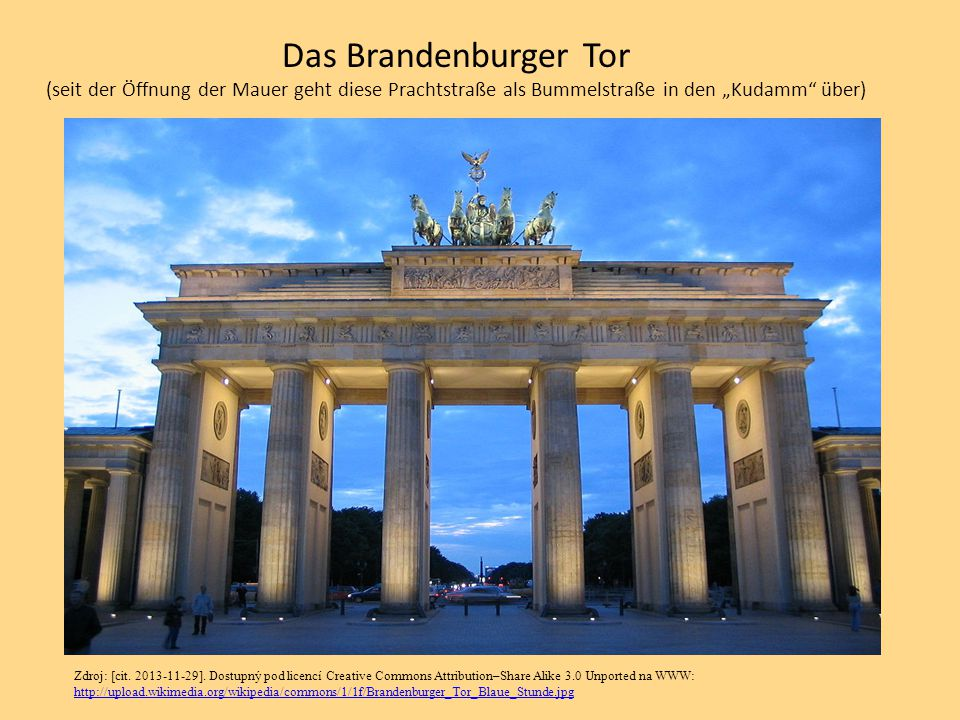 """Das Brandenburger Tor (seit der Öffnung der Mauer geht diese Prachtstraße als Bummelstraße in den """"Kudamm über)"""