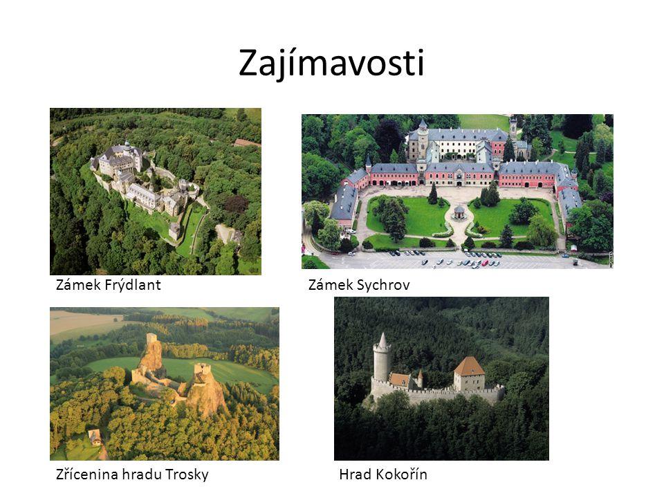 Zajímavosti Zámek Frýdlant Zámek Sychrov Zřícenina hradu Trosky
