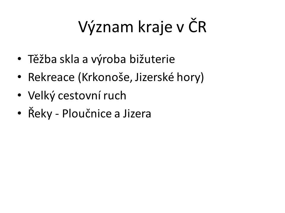Význam kraje v ČR Těžba skla a výroba bižuterie