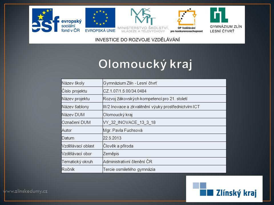 Olomoucký kraj www.zlinskedumy.cz Název školy