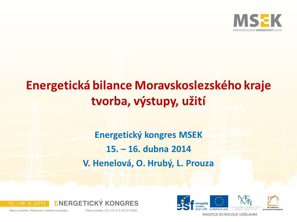 Energetická bilance Moravskoslezského kraje tvorba, výstupy, užití