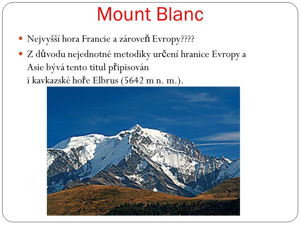 Mount Blanc Nejvyšší hora Francie a zároveň Evropy