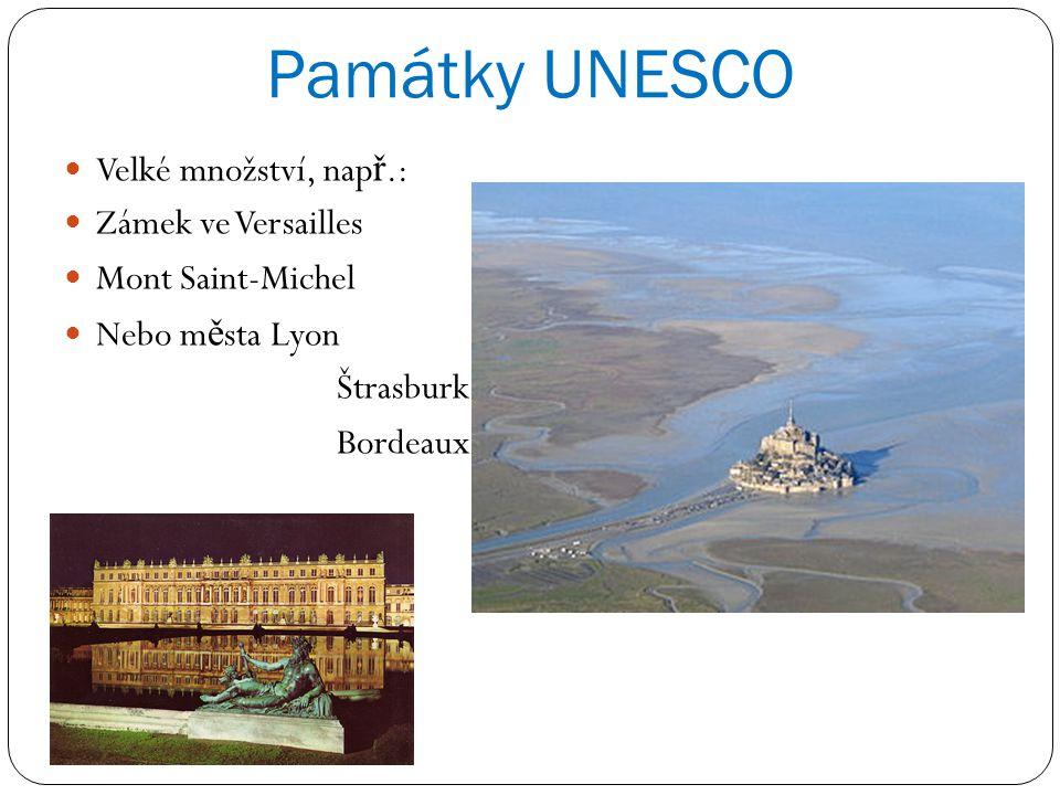 Památky UNESCO Velké množství, např.: Zámek ve Versailles