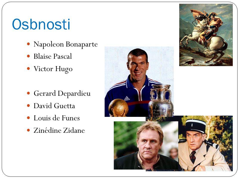 Osbnosti Napoleon Bonaparte Blaise Pascal Victor Hugo Gerard Depardieu