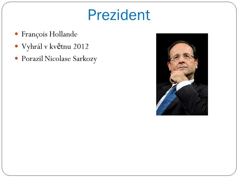 Prezident François Hollande Vyhrál v květnu 2012