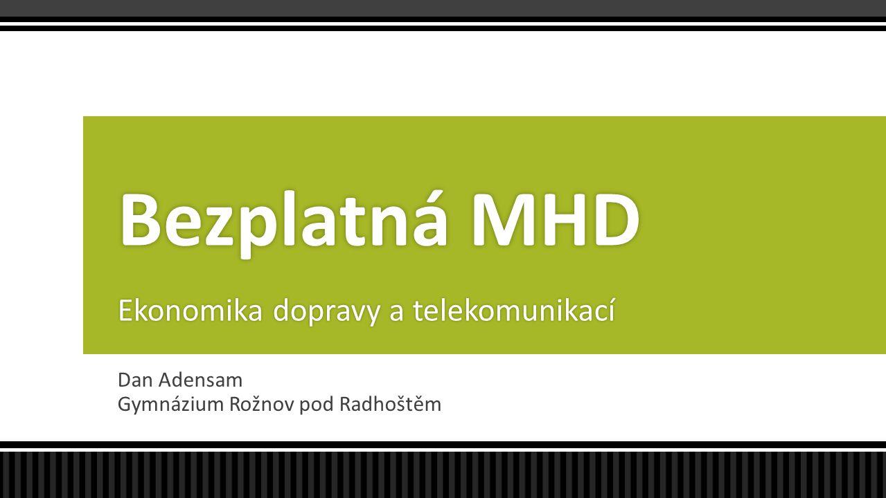 Bezplatná MHD Ekonomika dopravy a telekomunikací