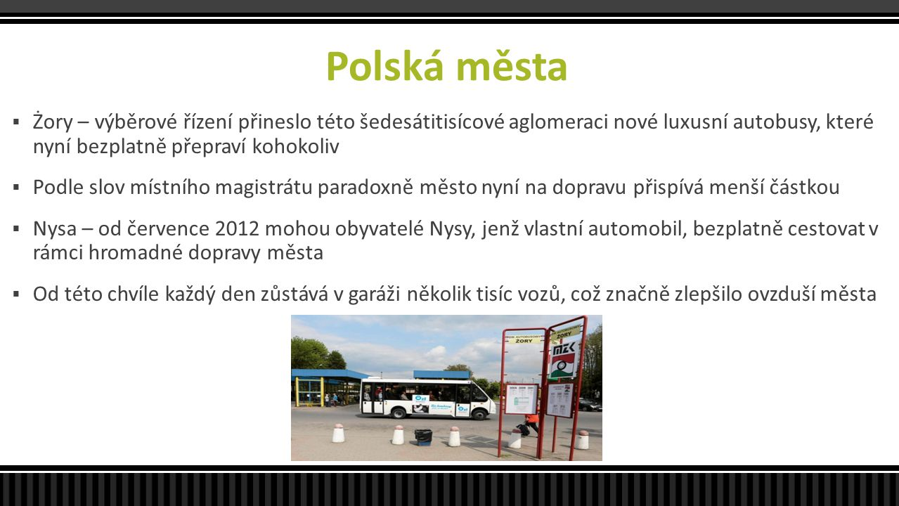 Polská města Żory – výběrové řízení přineslo této šedesátitisícové aglomeraci nové luxusní autobusy, které nyní bezplatně přepraví kohokoliv.