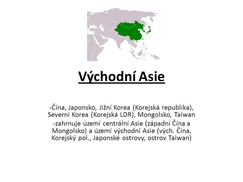 Východní Asie -Čína, Japonsko, Jižní Korea (Korejská republika), Severní Korea (Korejská LDR), Mongolsko, Taiwan.
