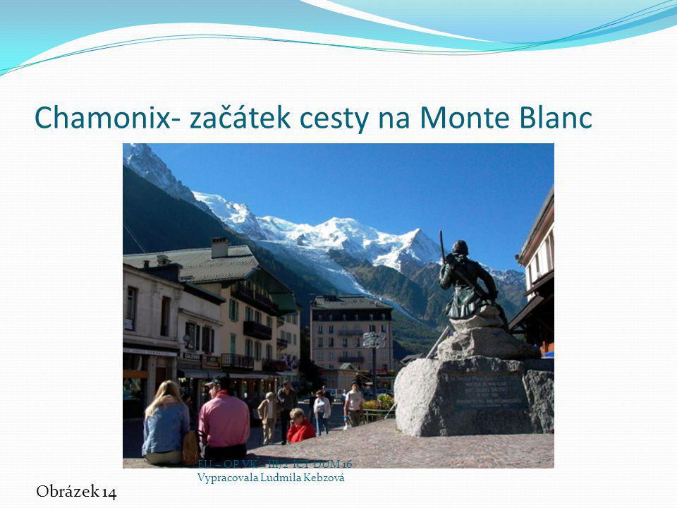 Chamonix- začátek cesty na Monte Blanc