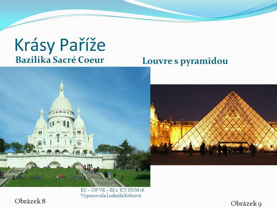 Krásy Paříže Louvre s pyramidou Bazilika Sacré Coeur Obrázek 8