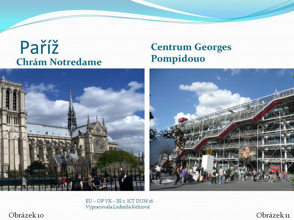 Paříž Centrum Georges Pompidou0 Chrám Notredame Obrázek 10 Obrázek 11