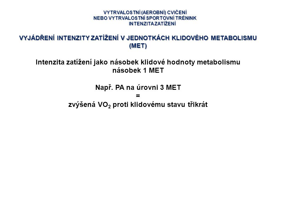 Intenzita zatížení jako násobek klidové hodnoty metabolismu