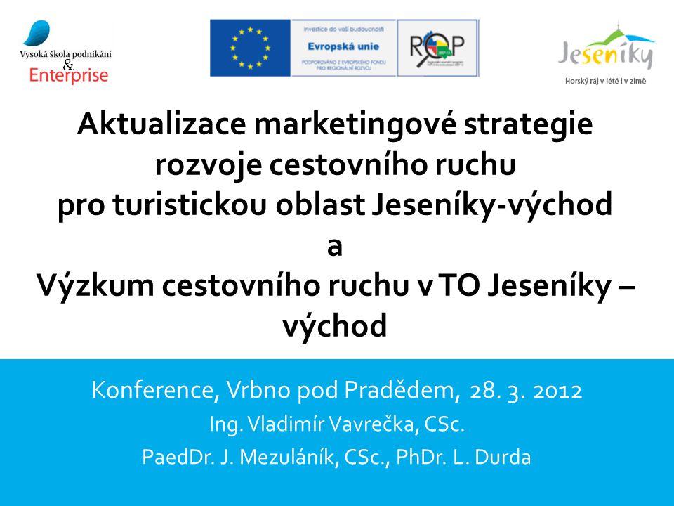 Aktualizace marketingové strategie rozvoje cestovního ruchu pro turistickou oblast Jeseníky-východ a Výzkum cestovního ruchu v TO Jeseníky – východ