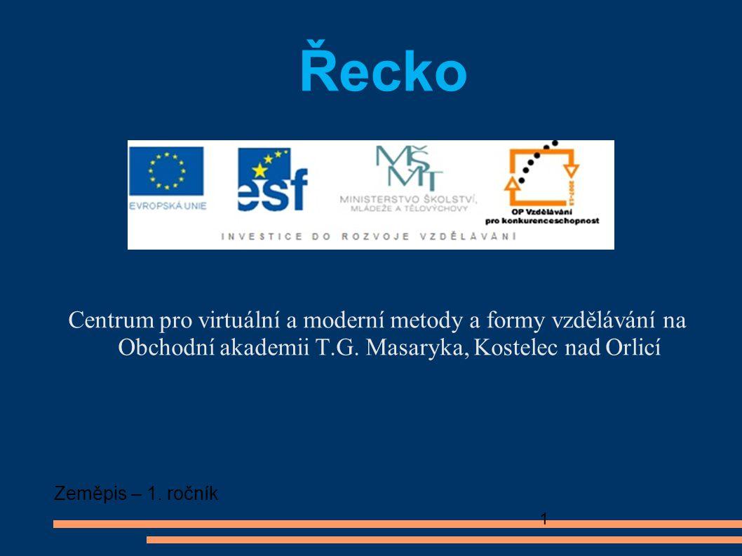 Řecko Centrum pro virtuální a moderní metody a formy vzdělávání na Obchodní akademii T.G. Masaryka, Kostelec nad Orlicí.