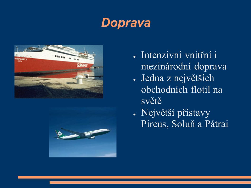 Doprava Intenzivní vnitřní i mezinárodní doprava