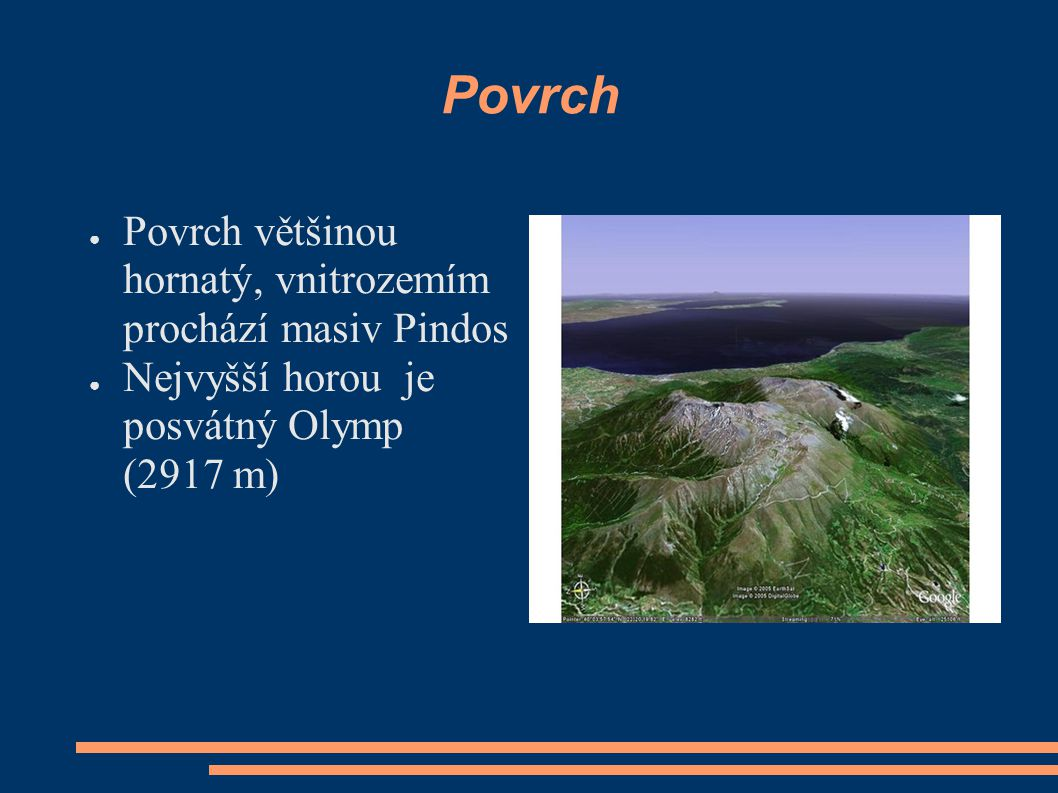 Povrch Povrch většinou hornatý, vnitrozemím prochází masiv Pindos