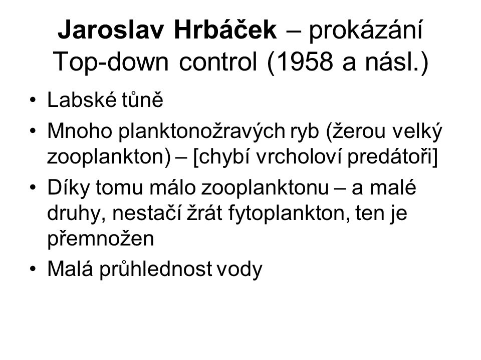 Jaroslav Hrbáček – prokázání Top-down control (1958 a násl.)
