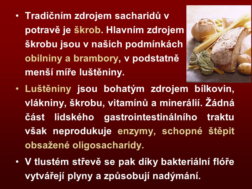 Tradičním zdrojem sacharidů v potravě je škrob