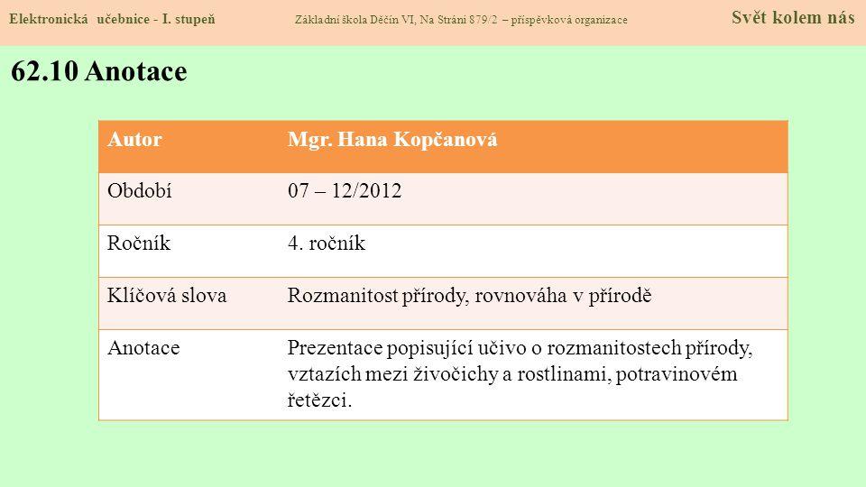 62.10 Anotace Autor Mgr. Hana Kopčanová Období 07 – 12/2012 Ročník
