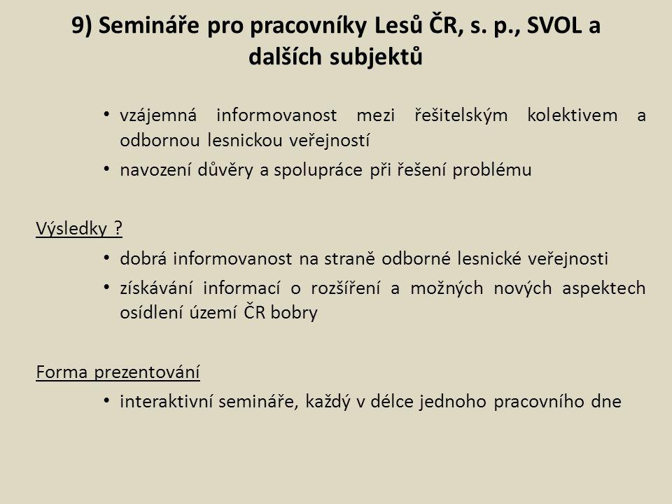 9) Semináře pro pracovníky Lesů ČR, s. p., SVOL a dalších subjektů