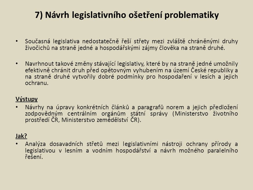 7) Návrh legislativního ošetření problematiky