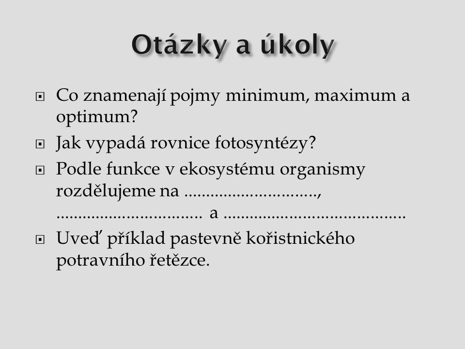 Otázky a úkoly Co znamenají pojmy minimum, maximum a optimum
