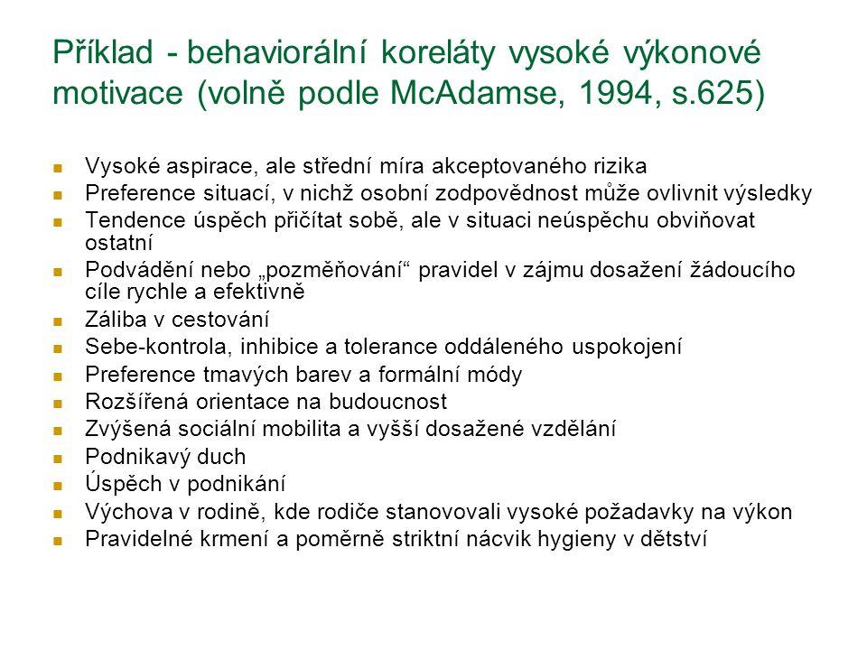 Příklad - behaviorální koreláty vysoké výkonové motivace (volně podle McAdamse, 1994, s.625)