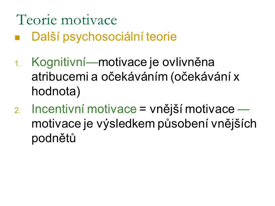 Teorie motivace Další psychosociální teorie