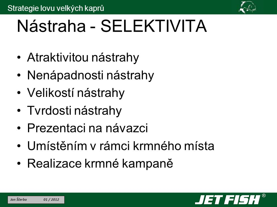 Nástraha - SELEKTIVITA