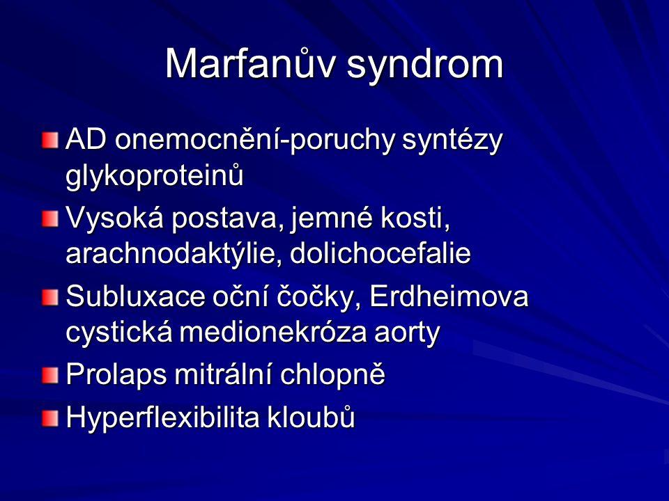 Marfanův syndrom AD onemocnění-poruchy syntézy glykoproteinů