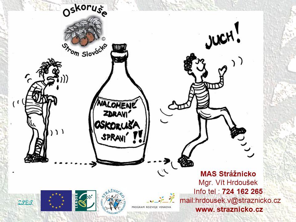 MAS Strážnicko Mgr. Vít Hrdoušek Info tel : 724 162 265