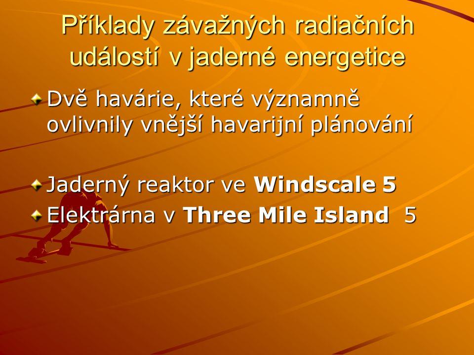 Příklady závažných radiačních událostí v jaderné energetice