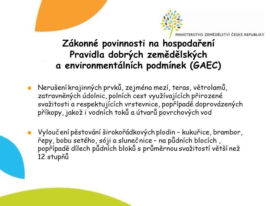 Zákonné povinnosti na hospodaření Pravidla dobrých zemědělských a environmentálních podmínek (GAEC)