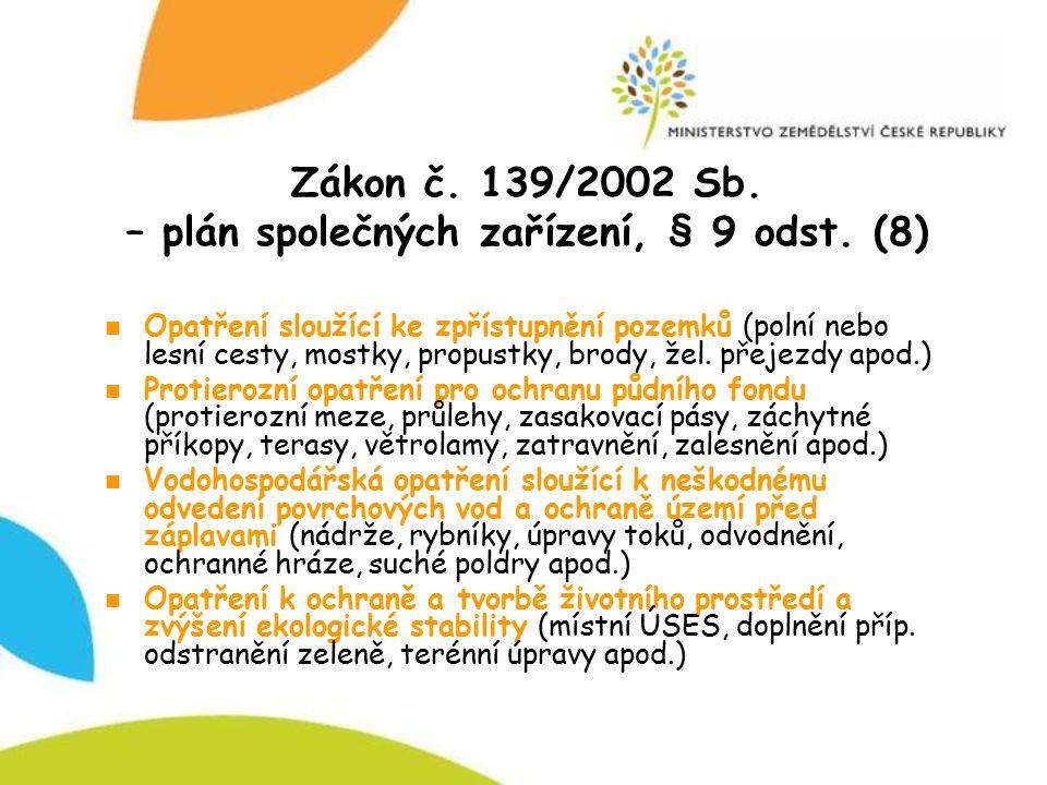 Zákon č. 139/2002 Sb. – plán společných zařízení, § 9 odst. (8)
