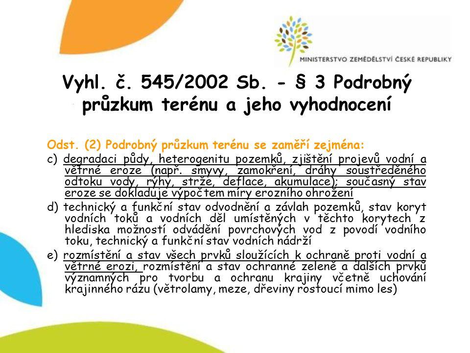 Vyhl. č. 545/2002 Sb. - § 3 Podrobný průzkum terénu a jeho vyhodnocení