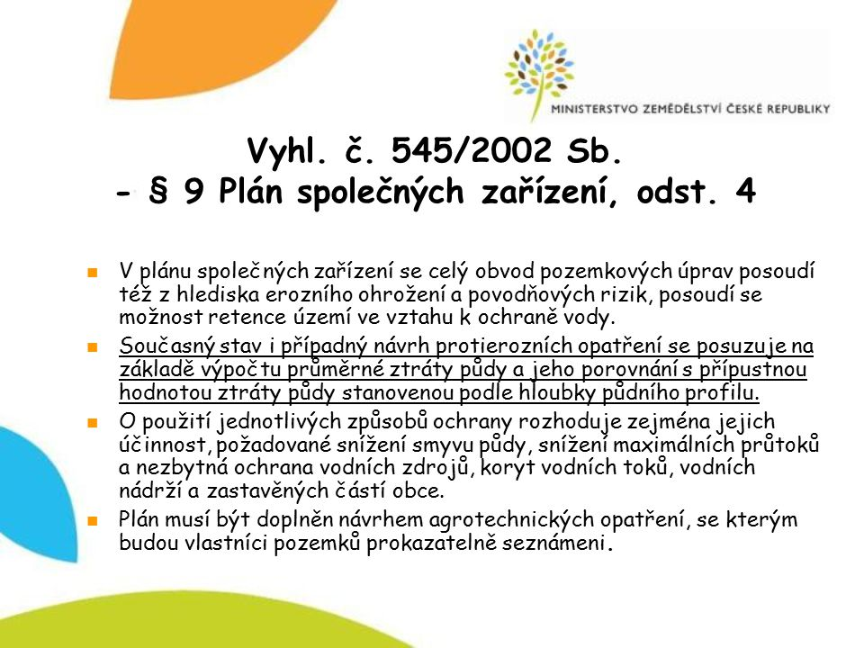 Vyhl. č. 545/2002 Sb. - § 9 Plán společných zařízení, odst. 4