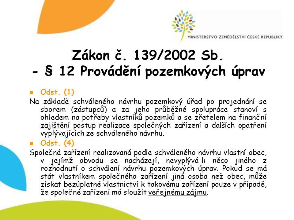 Zákon č. 139/2002 Sb. - § 12 Provádění pozemkových úprav
