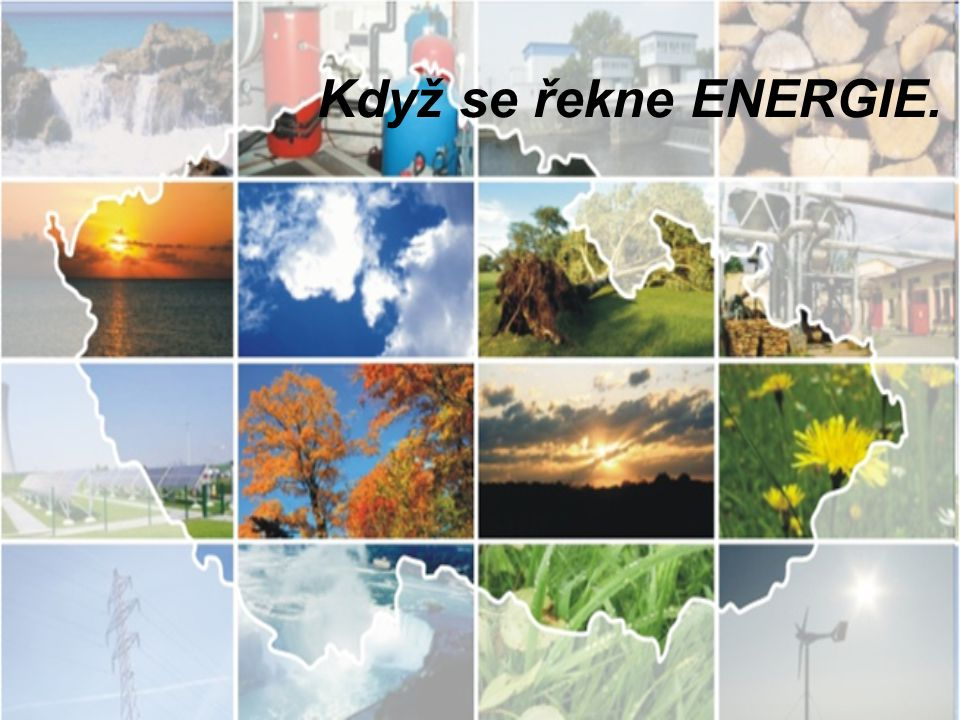 Když se řekne ENERGIE. . .