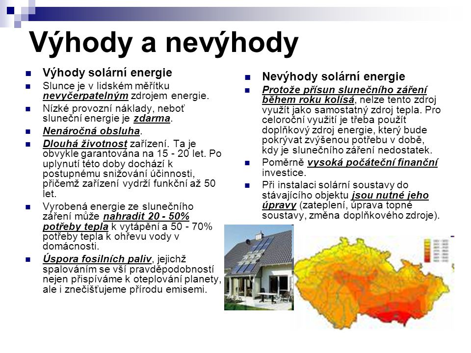 Výhody a nevýhody Výhody solární energie Nevýhody solární energie