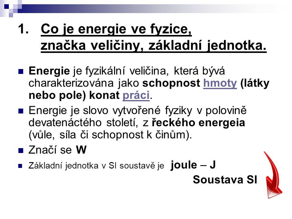 Co je energie ve fyzice, značka veličiny, základní jednotka.