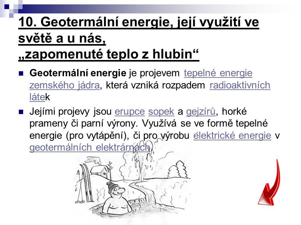 """10. Geotermální energie, její využití ve světě a u nás, """"zapomenuté teplo z hlubin"""
