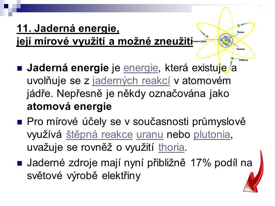11. Jaderná energie, její mírové využití a možné zneužití
