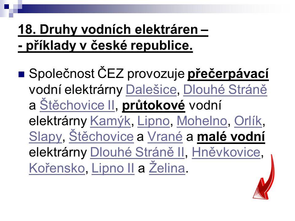 18. Druhy vodních elektráren – - příklady v české republice.