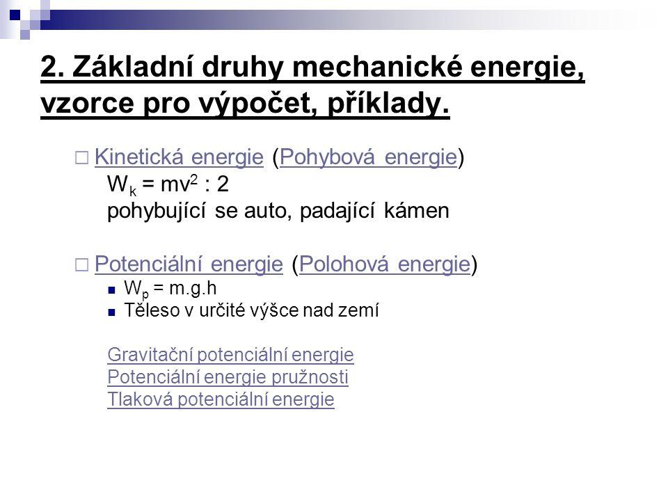 2. Základní druhy mechanické energie, vzorce pro výpočet, příklady.