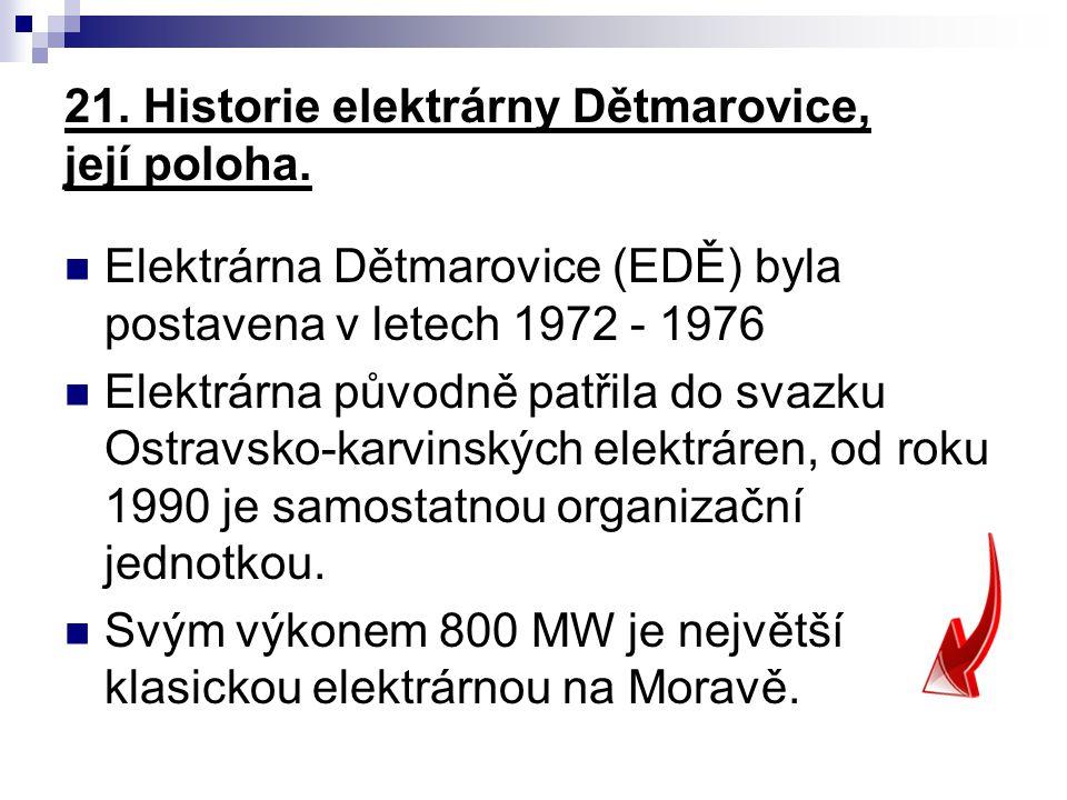 21. Historie elektrárny Dětmarovice, její poloha.